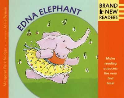 Edna Elephant By Bridges, Margaret Park/ Bynum, Janie (ILT)