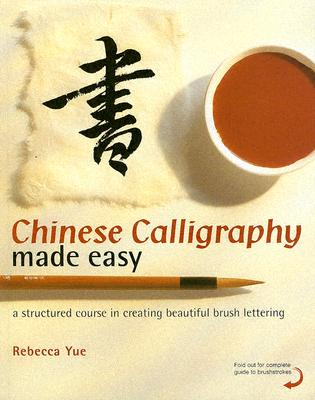 Chinese Calligraphy Made Easy By Yue, Rebecca
